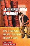 Learning from Behavior How to Understand and Help 'challenging' Children in School