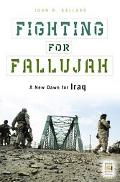 Fighting for Fallujah A New Dawn for Iraq