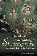 Mind According to Shakespeare Psychoanalysis in the Bard's Writing