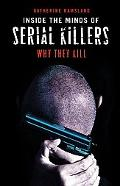 Inside the Minds of Serial Killers Why They Kill