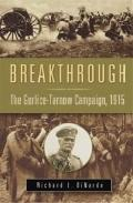 Breakthrough : The Gorlice-Tarnów Campaign 1915