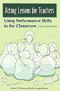 Acting Lessons for Teachers Using Performance Skills in the Classroom