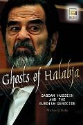 Ghosts of Halabja: Saddam Hussein and the Kurdish Genocide