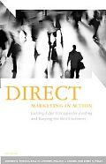 Direct Marketing in Action Cutting-Edge Strategies for Finding and Keeping the Best Customers
