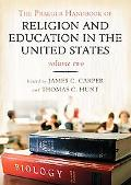 The Praeger Handbook of Religion and Education in the United States [Two Volumes]