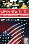 Salvaging American Defense Ten Challenges of Strategic Overstretch