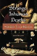 Strange, Inhuman Deaths Murder in Tudor England