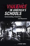 Violence in America's Schools Understanding, Prevention, and Responses