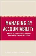 Managing by Accountability What Every Leader Needs to Know About Responsibility, Integrity -...
