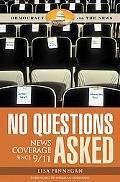 No Questions Asked News Coverage since 9/11