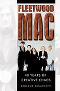 Fleetwood MAC 40 Years of Creative Chaos