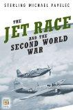The Jet Race and the Second World War (Praeger Security International)