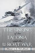 Sinking of the Laconia and the U-Boat War: Disaster in the Mid-Atlantic