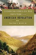 Choosing Sides on the Frontier in the American Revolution