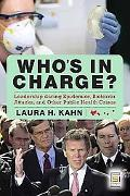 Who's In Charge?: Leadership during Epidemics, Bioterror Attacks, and Other Public Health Cr...