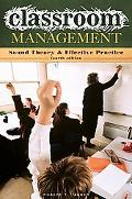 Classroom Management Sound Theory and Effective Practice