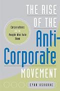 Rise of the Anti-corporate Movement Corporations and the People Who Hate Them