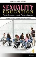 Sexuality Education [Four Volumes]: Past, Present, and Future