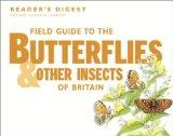 Field Guide to the Butterflies and Other Insects of Britain (Readers Digest)