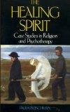The Healing Spirit: Case Studies in Religion and Psychotherapy