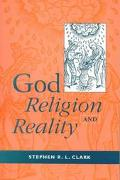 God, Religion, and Reality; The Case for Christian Theism