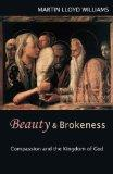Beauty and Brokenness: Compassion and the Kingdom of God
