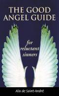 Good Angel Guide: For Reluctant Sinners