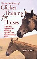 The Art and Science of Clicker Training for Horses: A Positive Approach to Training Equines ...