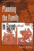 Planning the Family in Egypt New Bodies, New Selves