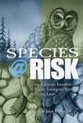 Species At Risk Using Economic Incentives To Shelter Endangered Species On Private Lands
