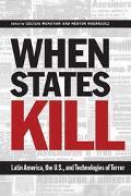 When States Kill Latin America, The U.s., And The Technologies Of Terror