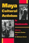 Maya Cultural, Activism in Guatemala