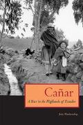Canar A Year in the Highlands of Ecuador