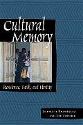 Cultural Memory Resistance, Faith, and Identity