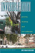 Invisible City Poverty, Housing, and New Urbanism