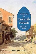 Imagining the Turkish House: Collective Visions of Home