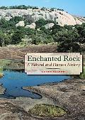Enchanted Rock: A Natural and Human History (Peter T. Flawn Series in Natural Resources)