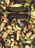 Edible Wild Mushrooms of North America: A Field-to-Kitchen Guide - David W. Fischer - Hardcover