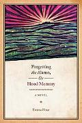 Forgetting the Alamo, Or, Blood Memory: A Novel (Chicana Matters Series)