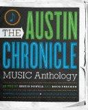 The Austin Chronicle Music Anthology (Jack and Doris Smothers Series in Texas History, Life,...