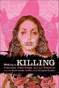 Making a Killing : Femicide, Free Trade, and la Frontera