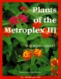 Plants of the Metroplex Iii