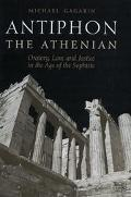 Antiphon the Athenian Oratory, Law, and Justice in the Age of the Sophists