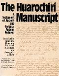 Huarochiri Manuscript A Testament of Ancient and Colonial Andean Religion