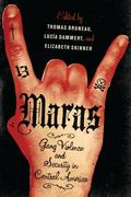 Maras : Gang Violence and Security in Central America