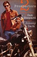 Two Prospectors : The Letters of Sam Shepard and Johnny Dark
