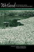 Wetland and Riparian Areas of the Intermountain West : Ecology and Management