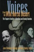 Voices from the Wild Horse Desert The Vaquero Families of the King and Kenedy Ranches