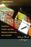 American Muslim Women, Religious Authority, and Activism: More Than a Prayer (Louann Atkins ...
