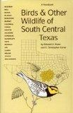 Birds and Other Wildlife of South Central Texas A Handbook